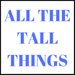 All the Tall Things